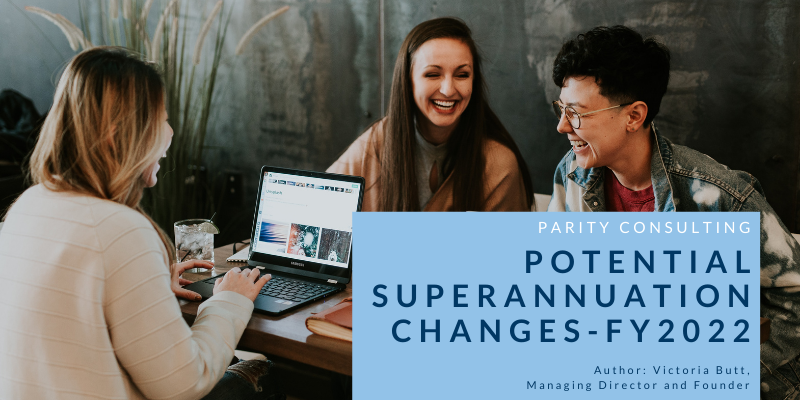 Potential Superannuation Changes - FY2022
